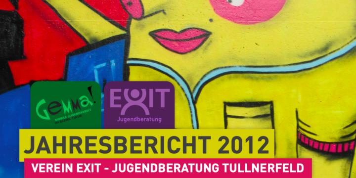 Alle Jahre wieder. Unser Jahresbericht 2012 ist online, zusammen mit unseren Partner-Organisationen EXIT und JUZ.